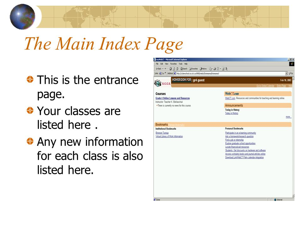 The Main Index Page This is the entrance page.Your classes are listed here.