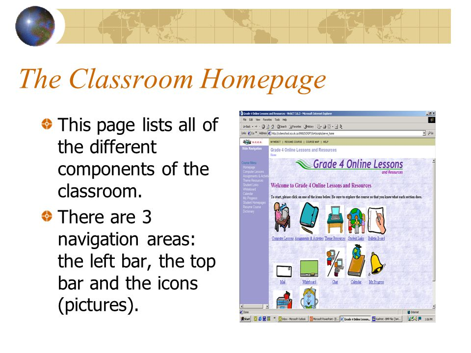 The Classroom Homepage This page lists all of the different components of the classroom.