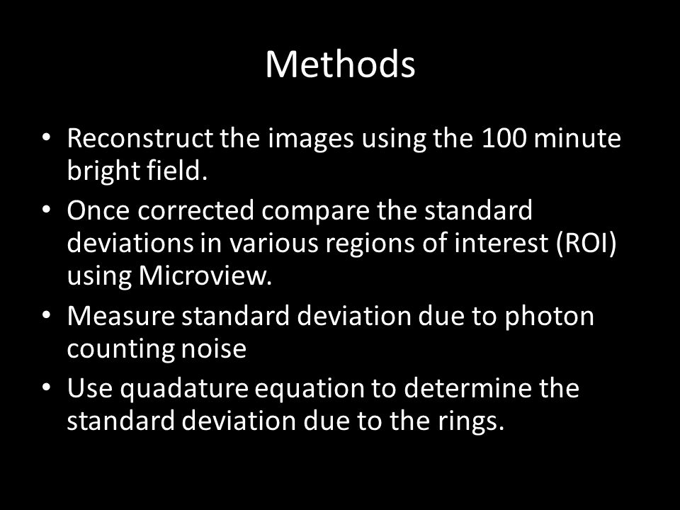 Methods Reconstruct the images using the 100 minute bright field.