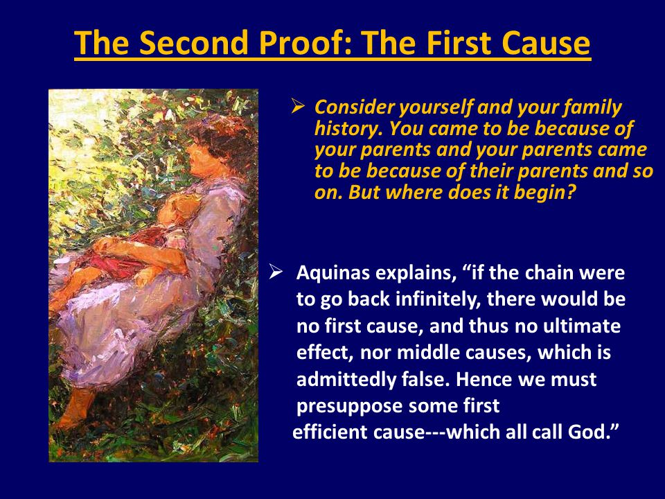 The Third Proof: Possibility and Necessity  Consider things that exist beyond the realm of human control.