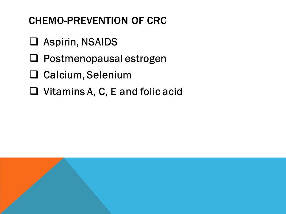 ANATOMIC LOCATION OF CRC Rectosigmoid: 52-61% Ascending colon and cecum 19-24%
