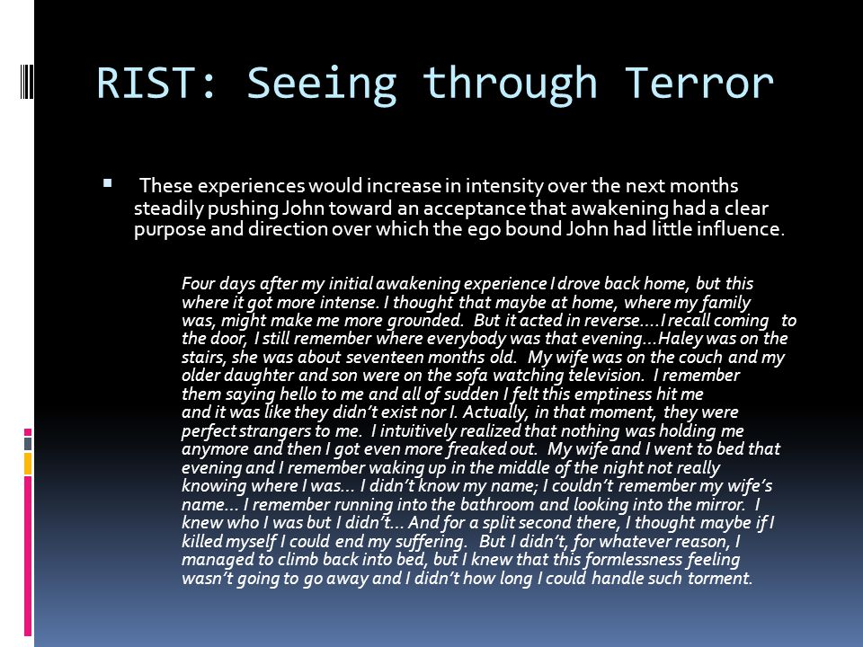 RIST: Seeing through Terror  Terror often arises within the newly awakened mind.