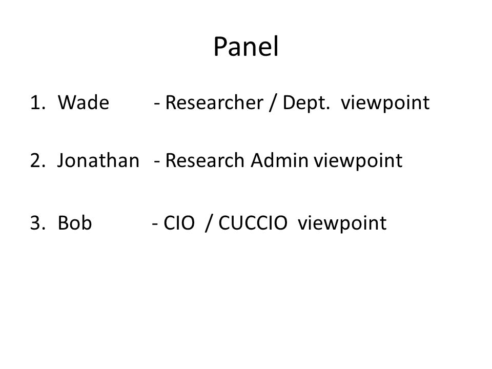 Panel 1.Wade - Researcher / Dept.