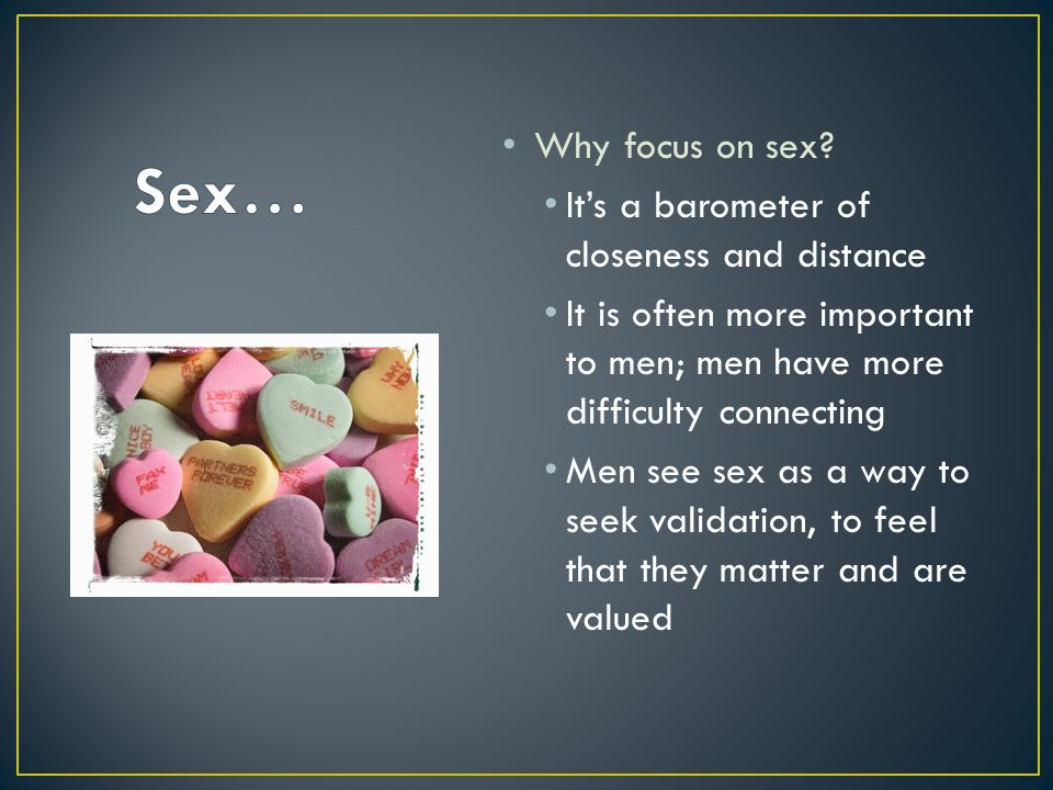 Why focus on sex.