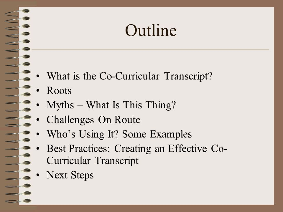 Outline What is the Co-Curricular Transcript. Roots Myths – What Is This Thing.