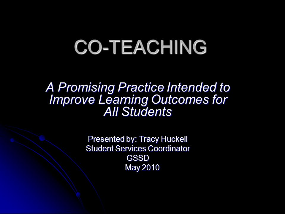 Complementary Co-teaching One teacher enhances the instruction of another.
