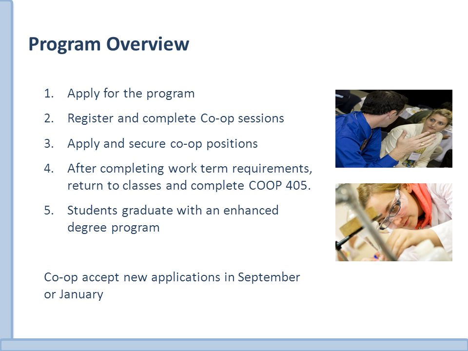 Program Overview 1. Apply for the program 2. Register and complete Co-op sessions 3.
