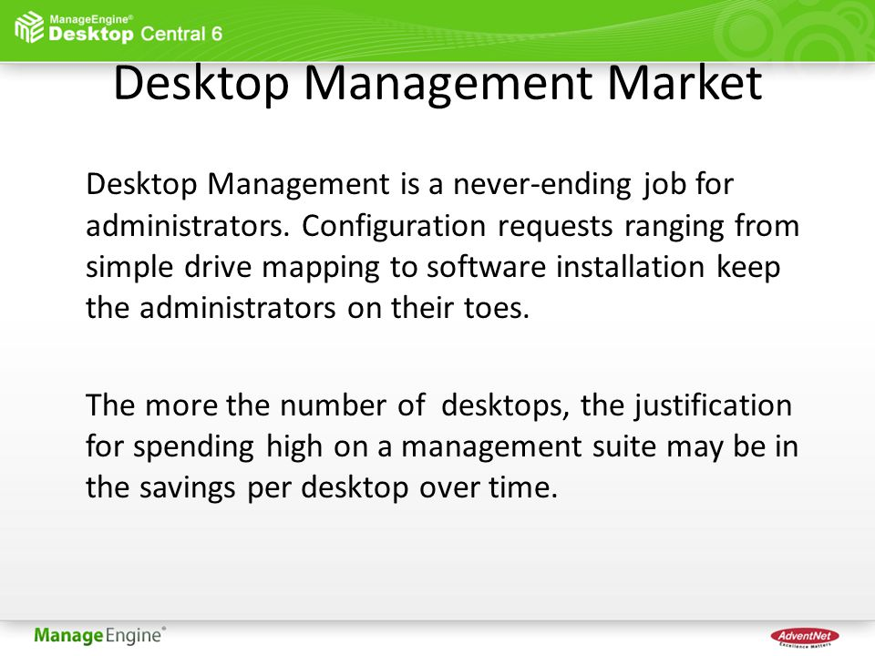 Desktop Management Market Desktop Management is a never-ending job for administrators.