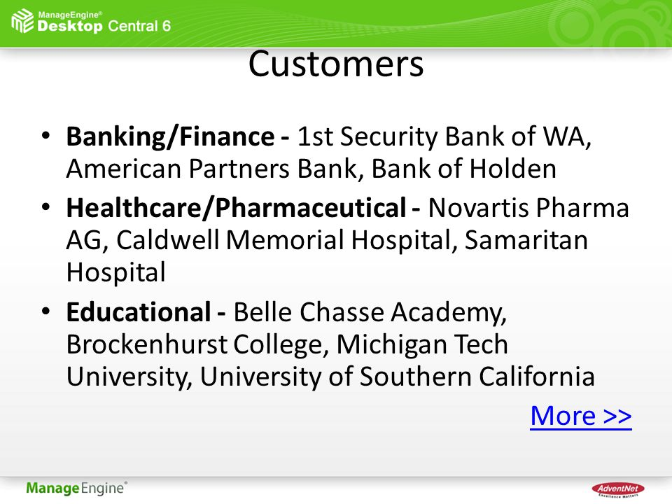 Customers Banking/Finance - 1st Security Bank of WA, American Partners Bank, Bank of Holden Healthcare/Pharmaceutical - Novartis Pharma AG, Caldwell Memorial Hospital, Samaritan Hospital Educational - Belle Chasse Academy, Brockenhurst College, Michigan Tech University, University of Southern California More >>