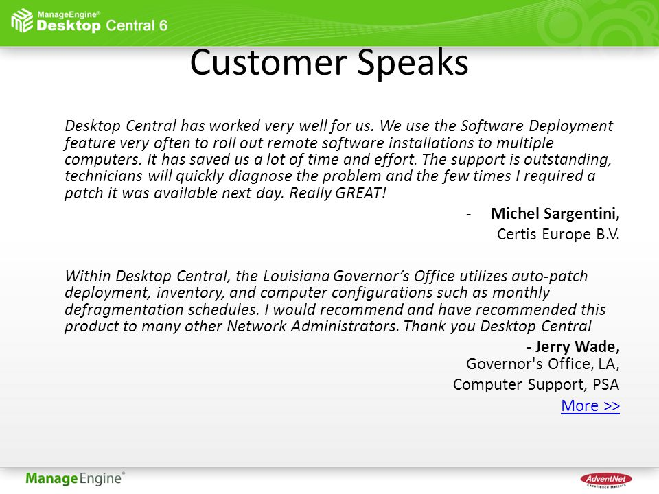 Customer Speaks Desktop Central has worked very well for us.