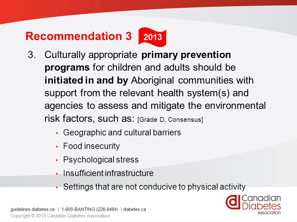 guidelines.diabetes.ca | 1-800-BANTING (226-8464) | diabetes.ca Copyright © 2013 Canadian Diabetes Association Recommendation 3 3.Culturally appropria