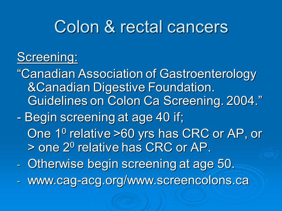 Colon & rectal cancers Screening: Canadian Association of Gastroenterology &Canadian Digestive Foundation.