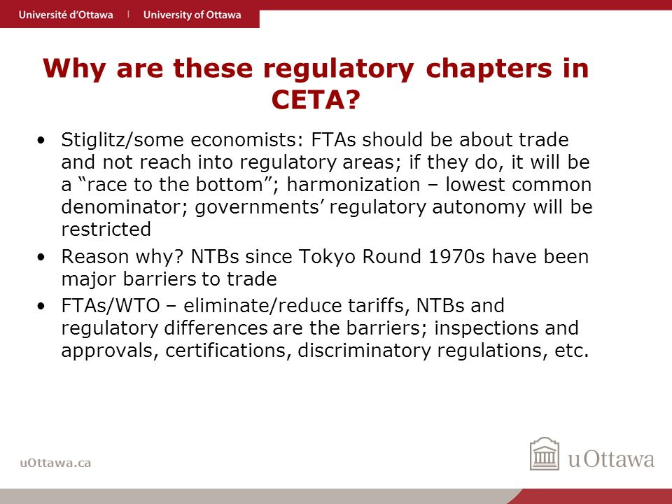 uOttawa.ca Conclusions CETA is more than a trade agreement Unique because of the parties – common regulatory approaches and values A model for others.
