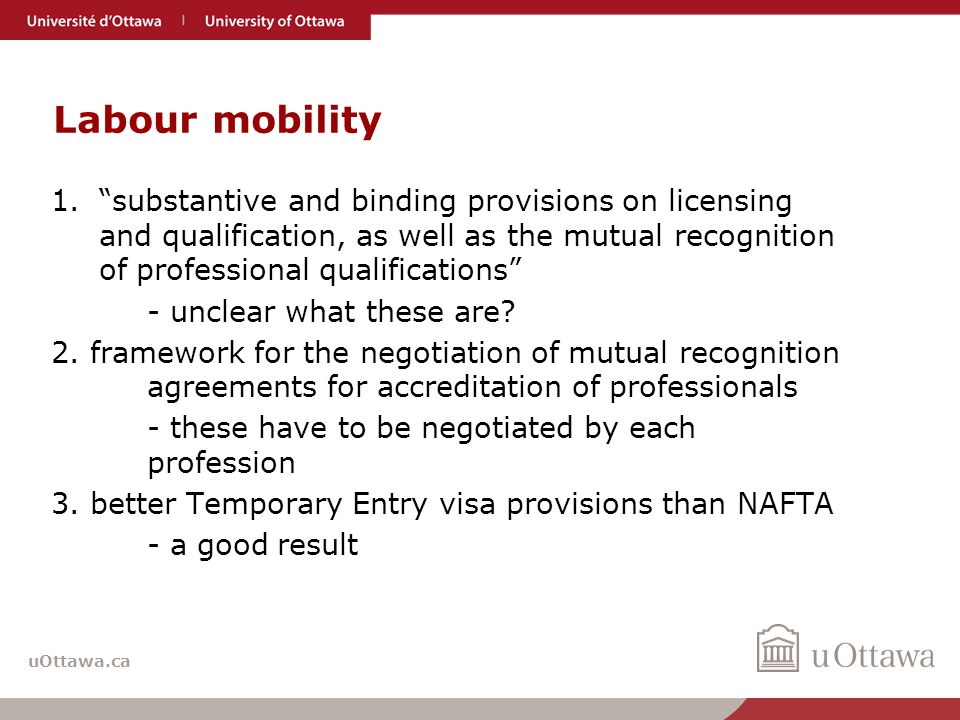 "uOttawa.ca Labour mobility 1.""substantive and binding provisions on licensing and qualification, as well as the mutual recognition of professional qua"