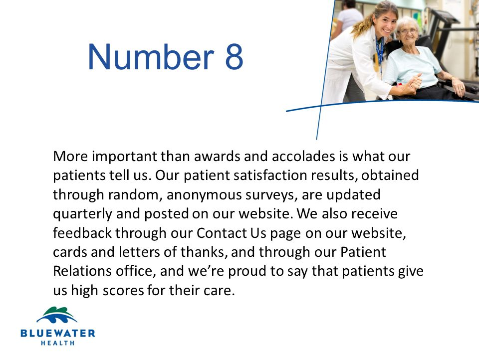 Number 8 More important than awards and accolades is what our patients tell us.