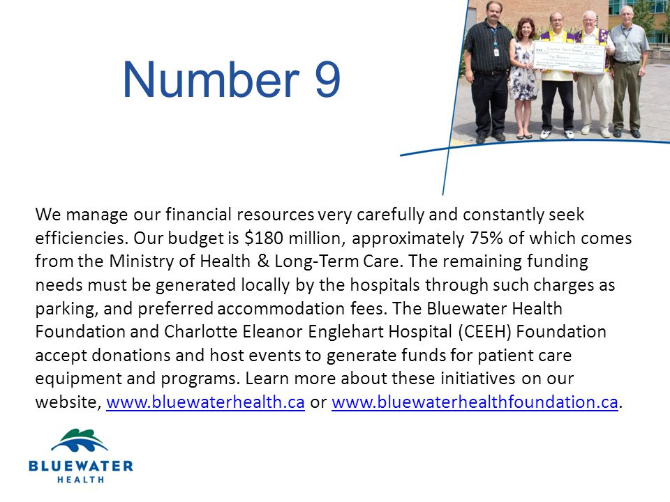 Number 9 We manage our financial resources very carefully and constantly seek efficiencies.