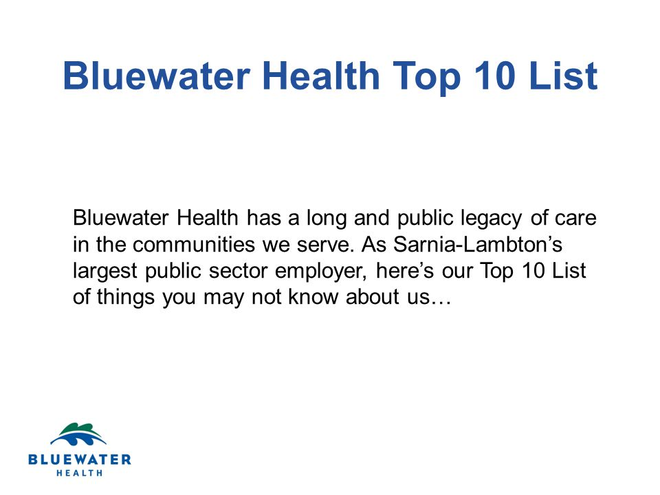 Bluewater Health has a long and public legacy of care in the communities we serve. As Sarnia-Lambton's largest public sector employer, here's our Top