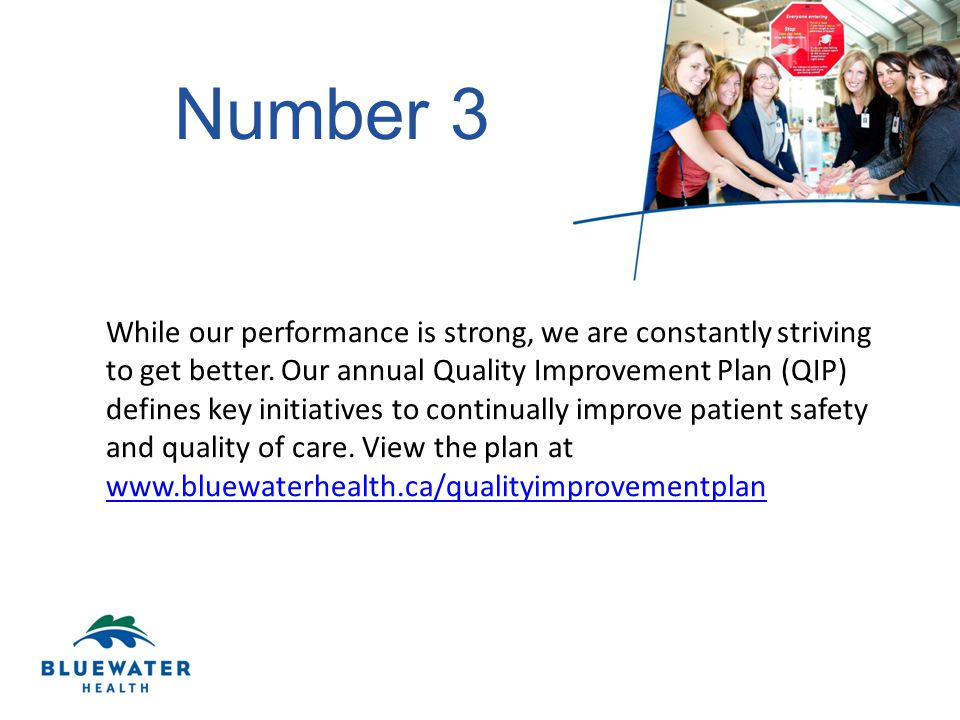 Number 4 Compared to many other hospitals, our wait times to receive care are shorter.
