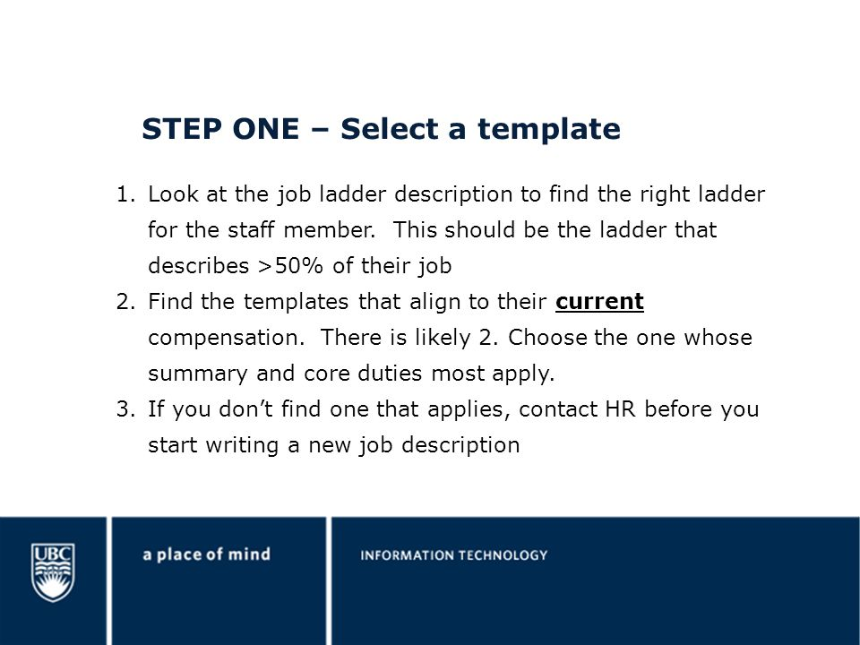 STEP ONE – Select a template 1.Look at the job ladder description to find the right ladder for the staff member.