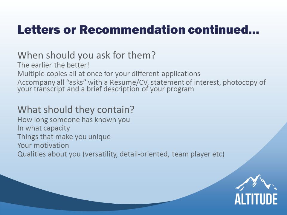 Letters or Recommendation continued… When should you ask for them.