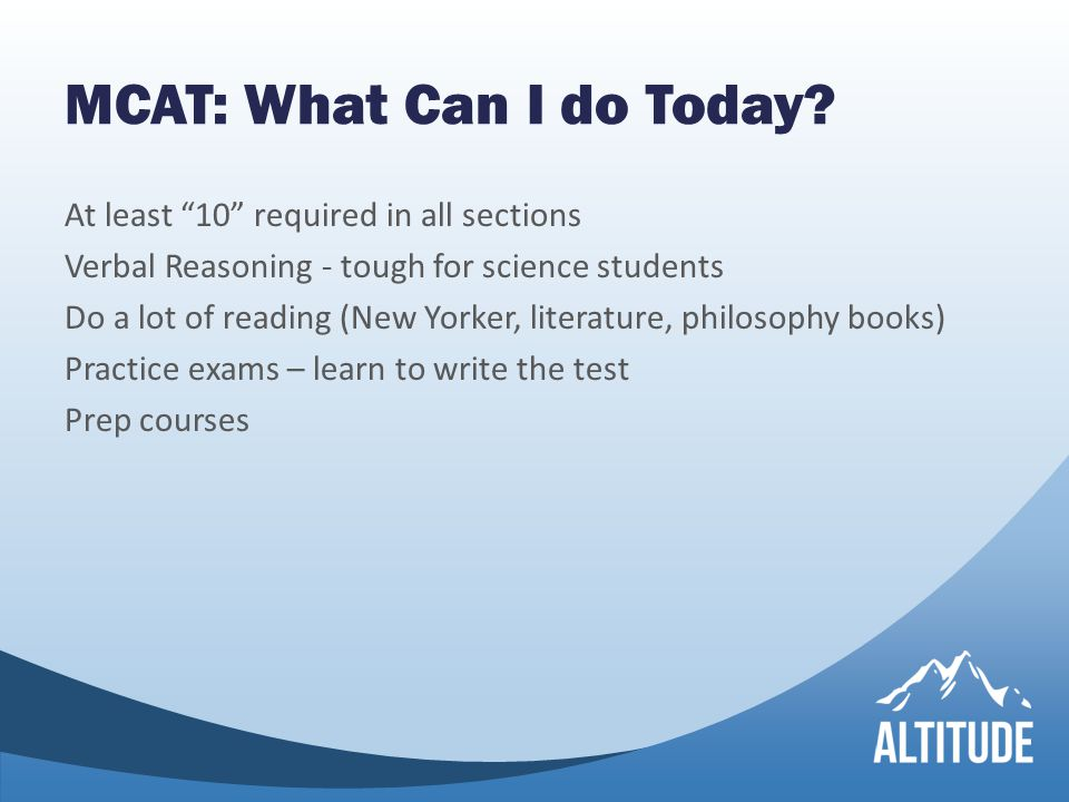 MCAT: What Can I do Today.