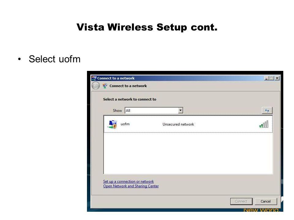 Vista Wireless Setup cont. Select uofm