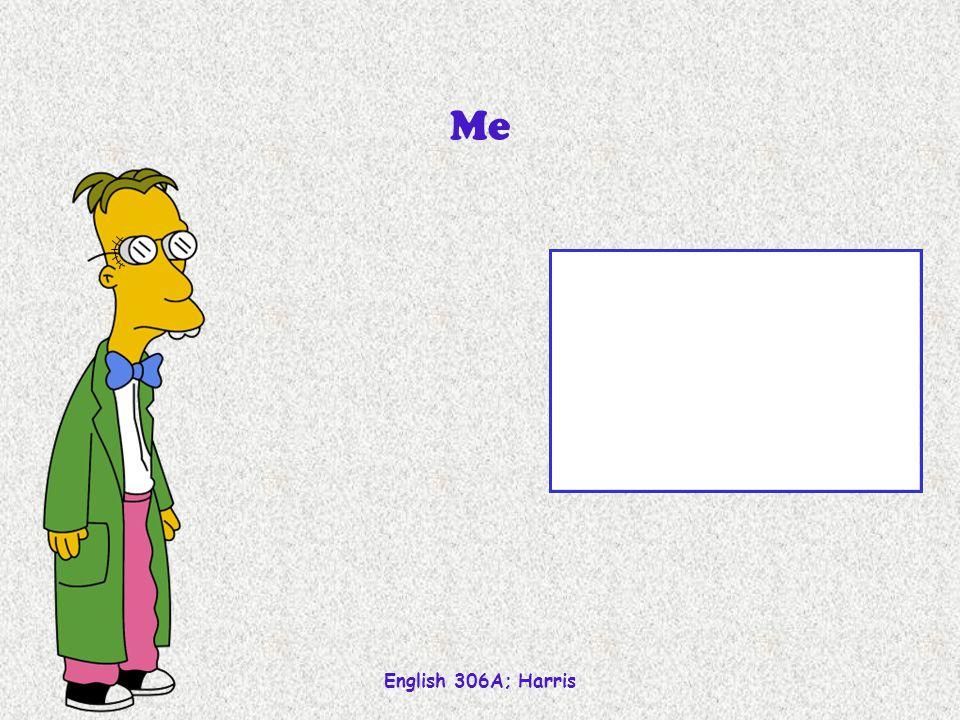 English 306A; Harris Me