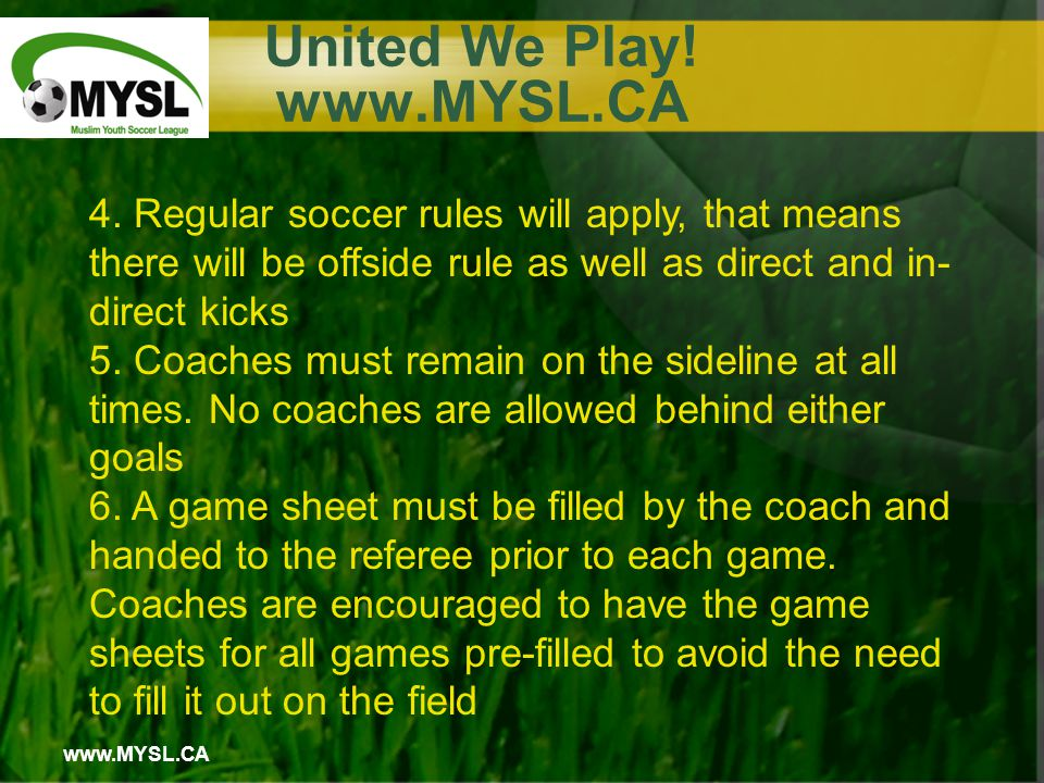 www.MYSL.CA United We Play. www.MYSL.CA 4.