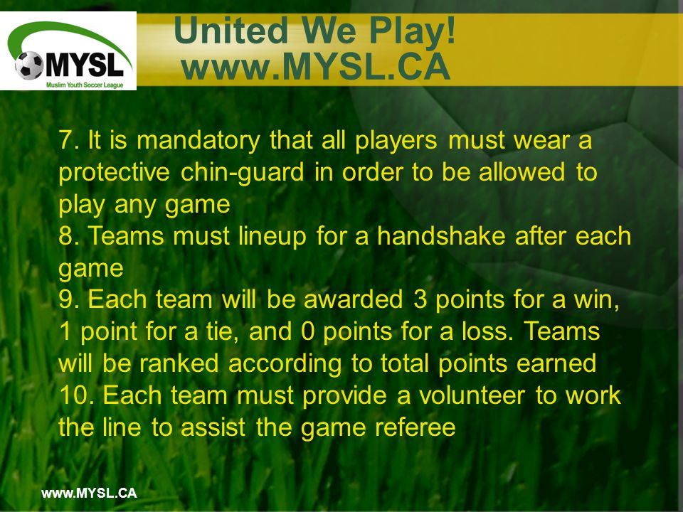 www.MYSL.CA United We Play. www.MYSL.CA 7.
