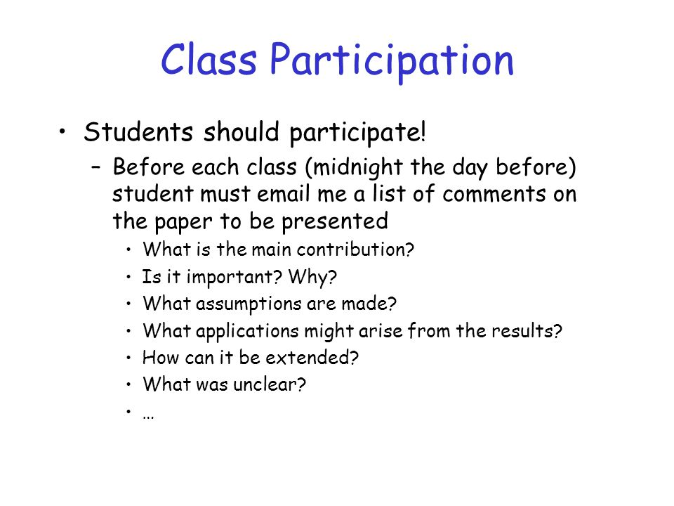 Class Participation Students should participate.