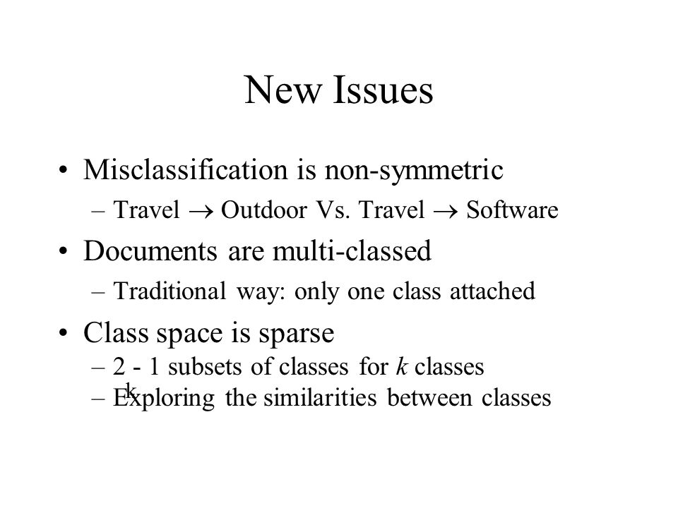 New Issues Misclassification is non-symmetric –Travel  Outdoor Vs.