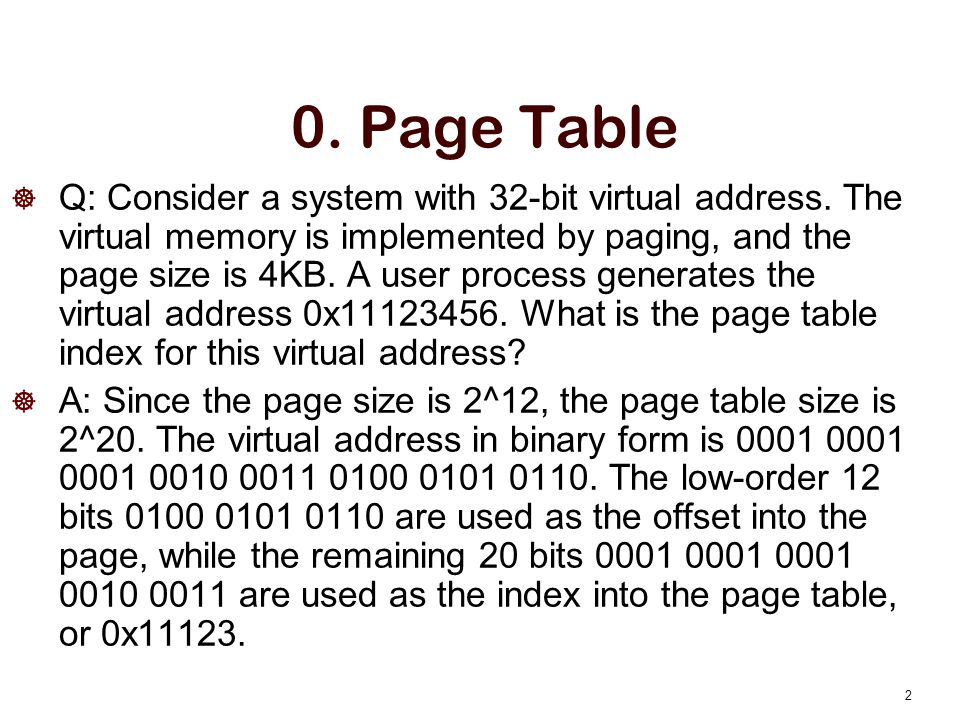 0.Page Table  Q: Consider a system with 32-bit virtual address.