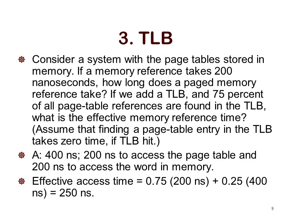 3.TLB  Consider a system with the page tables stored in memory.