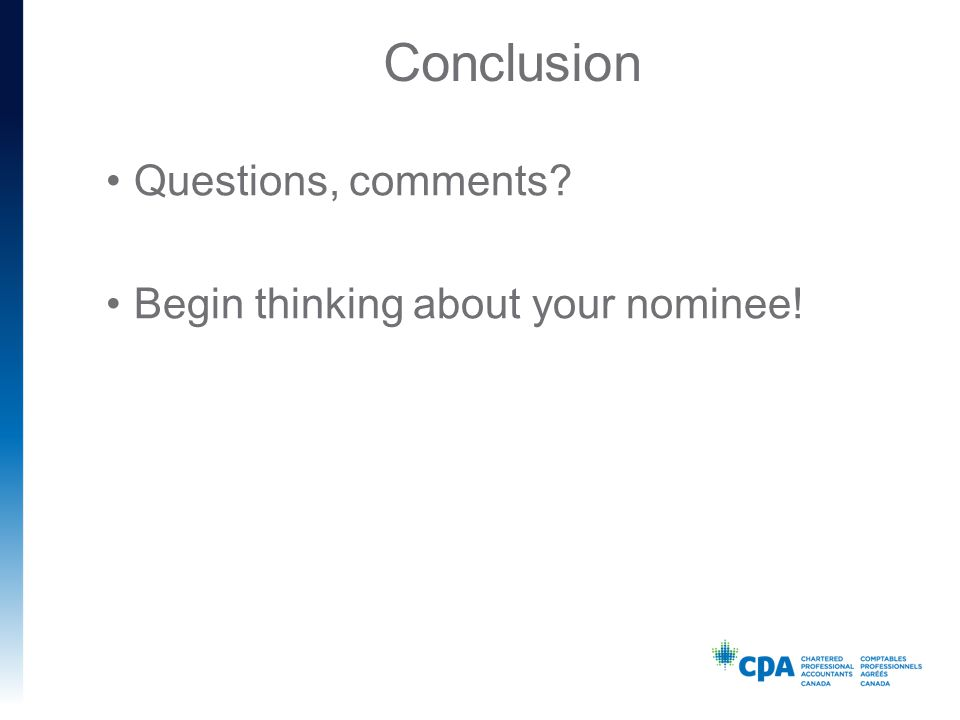 Conclusion Questions, comments Begin thinking about your nominee!