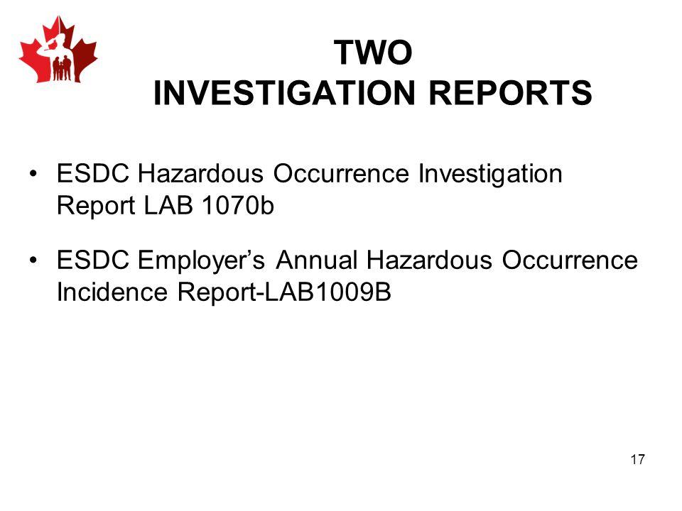 ESDC Hazardous Occurrence Investigation Report LAB 1070b ESDC Employer's Annual Hazardous Occurrence Incidence Report-LAB1009B TWO INVESTIGATION REPORTS 17