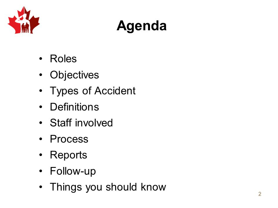 Roles Objectives Types of Accident Definitions Staff involved Process Reports Follow-up Things you should know 2 Agenda