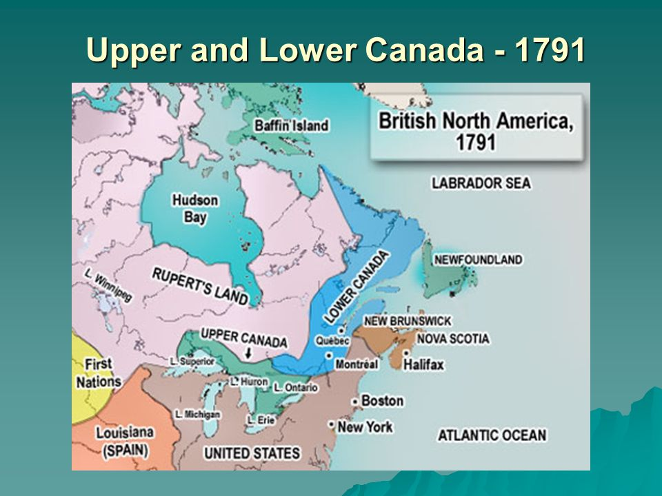Upper and Lower Canada - 1791