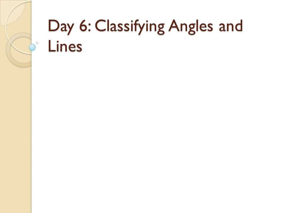Day 6: Classifying Angles and Lines