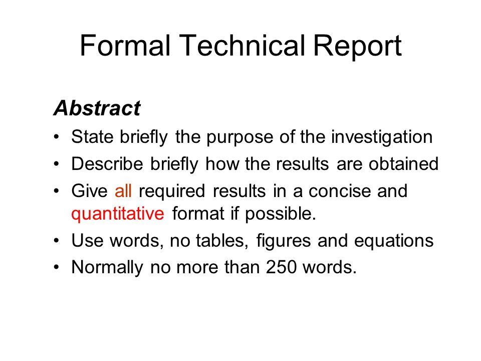 Formal Technical Report Abstract State briefly the purpose of the investigation Describe briefly how the results are obtained Give all required result