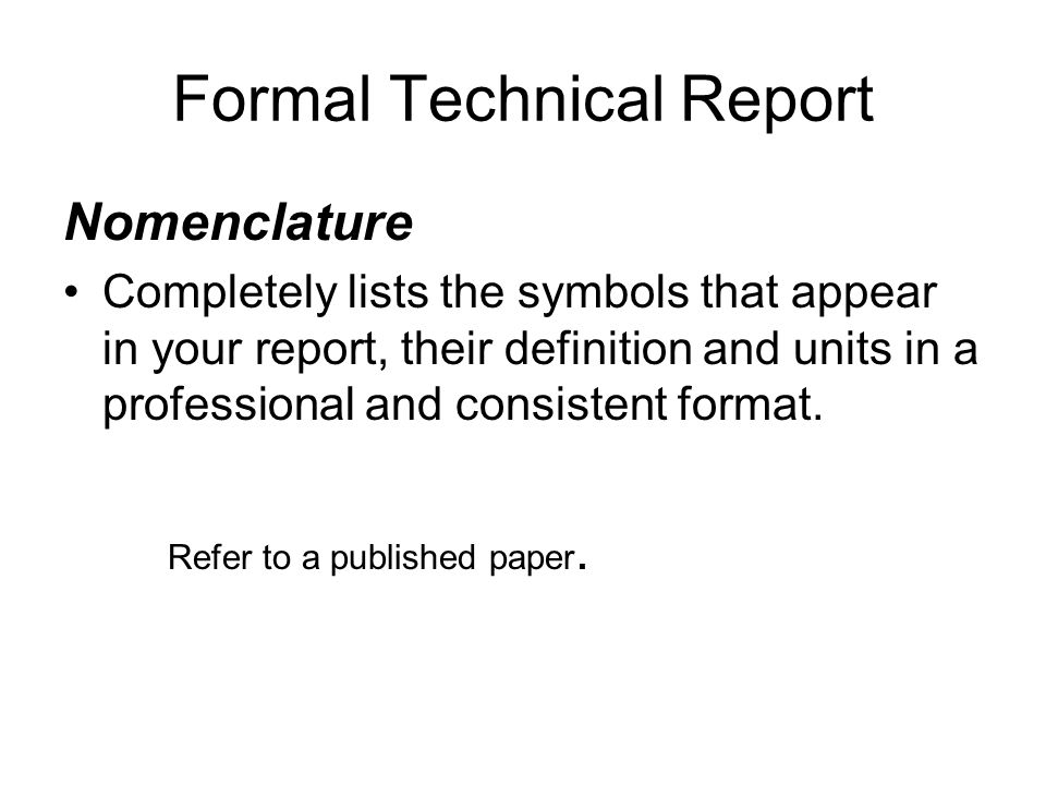 Formal Technical Report Nomenclature Completely lists the symbols that appear in your report, their definition and units in a professional and consist
