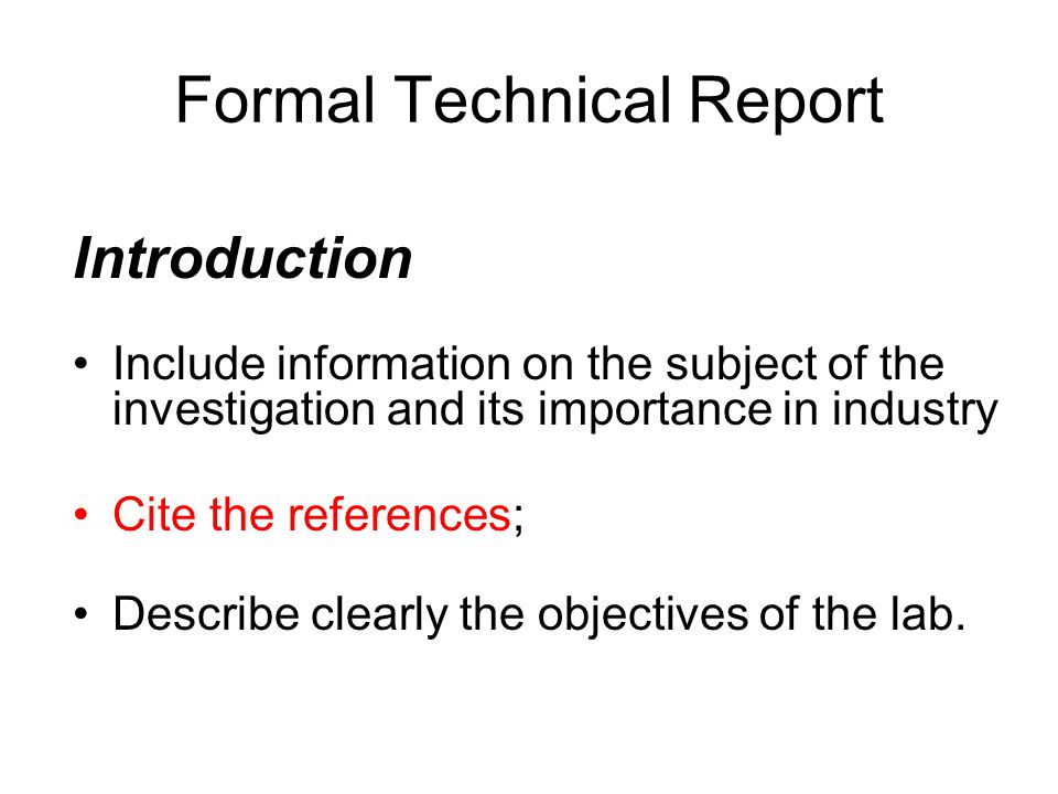 Formal Technical Report Introduction Include information on the subject of the investigation and its importance in industry Cite the references; Descr