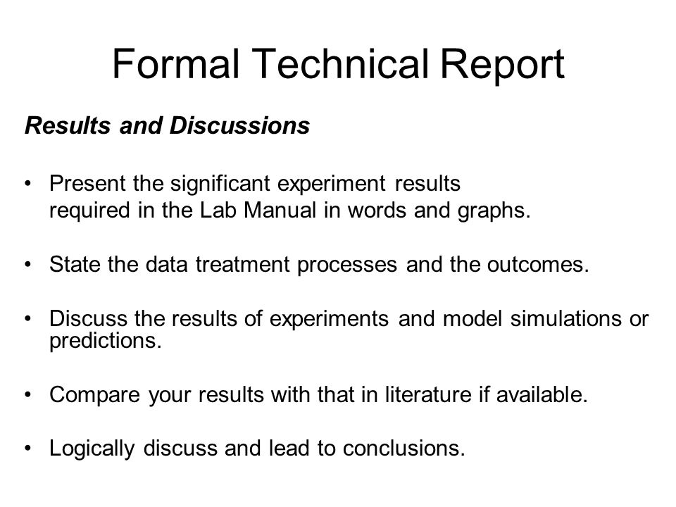 Formal Technical Report Results and Discussions Present the significant experiment results required in the Lab Manual in words and graphs. State the d