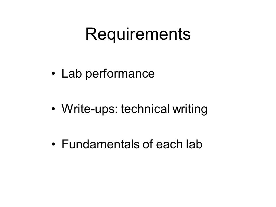 Lab Notebook No sheets of paper Permanently bounded & recorded Briefly outline the title, apparatus, experimental conditions and procedures before labs Suggest making table for recording data Record clearly all original observations & simple calculations of data MUST be examined, dated and initialed by the TA's before leaving the laboratory
