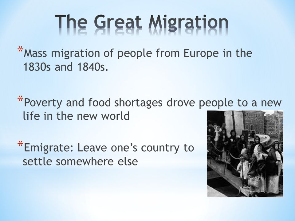 * Mass migration of people from Europe in the 1830s and 1840s.