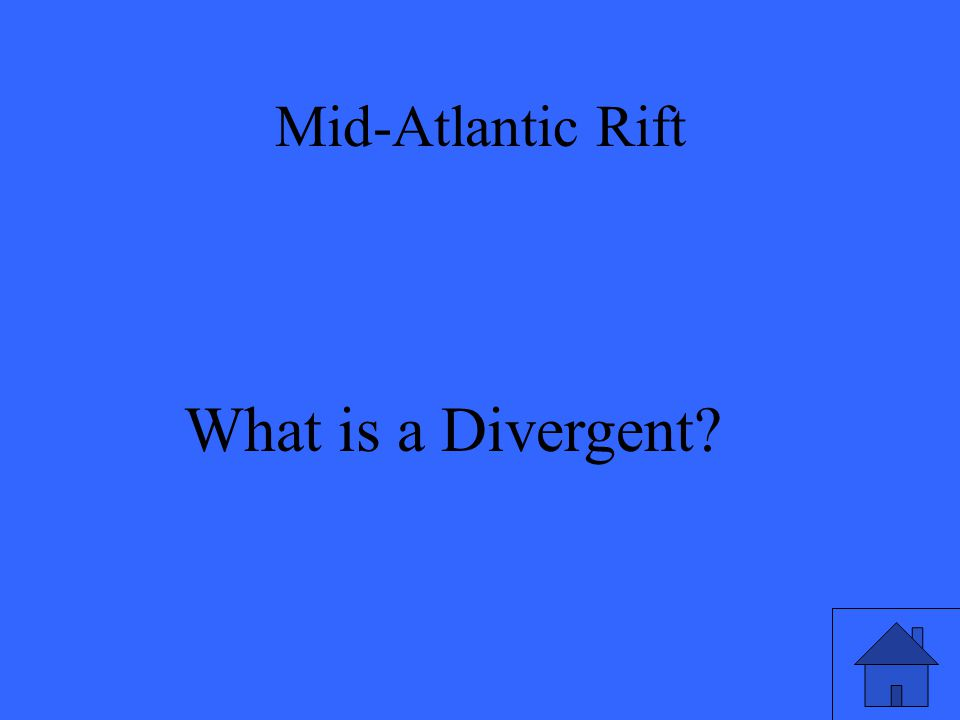Mid-Atlantic Rift What is a Divergent