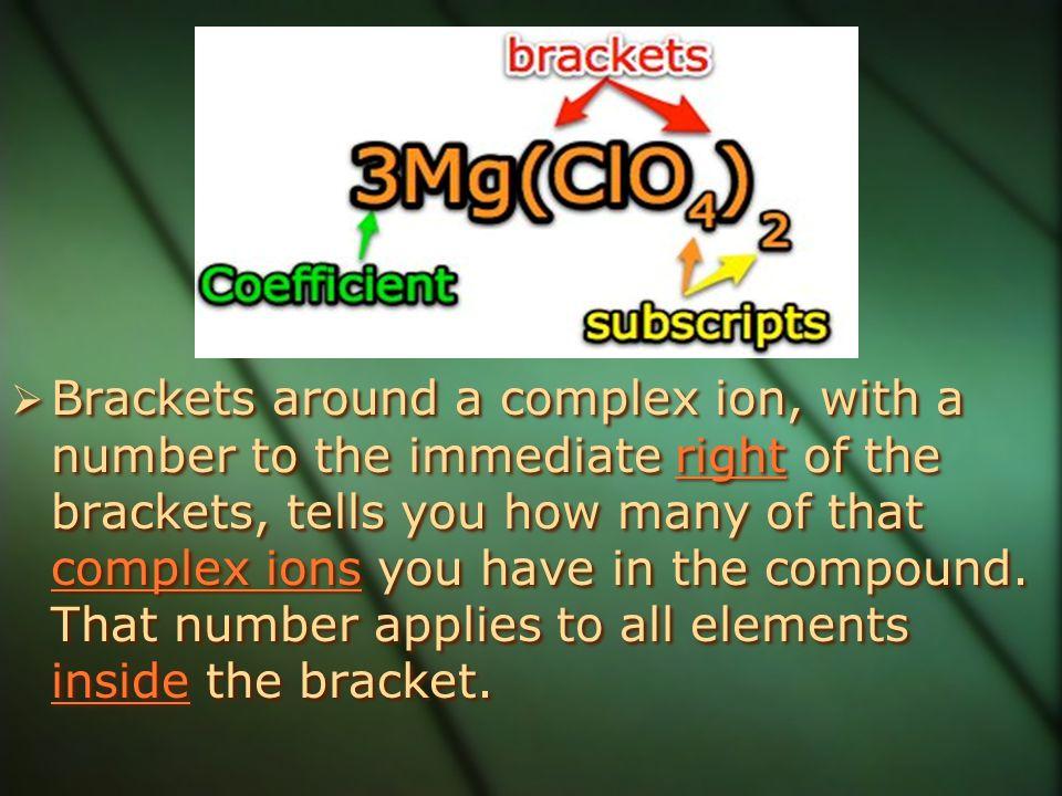 Ex. 5NaNO 3 = 5 Na atoms 5 N atoms 15 O atoms 4NH 4 ClO 3 = 4 N 16H 4 Cl 12 O Ex. 5NaNO 3 = 5 Na atoms 5 N atoms 15 O atoms 4NH 4 ClO 3 = 4 N 16H 4 Cl