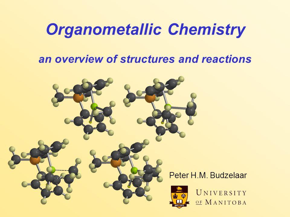 Overview of Organometallic Chemistry 2 Between organic and inorganic...