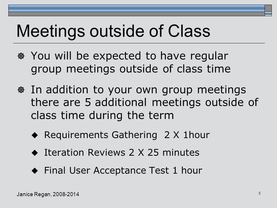 Meetings outside of Class  You will be expected to have regular group meetings outside of class time  In addition to your own group meetings there a