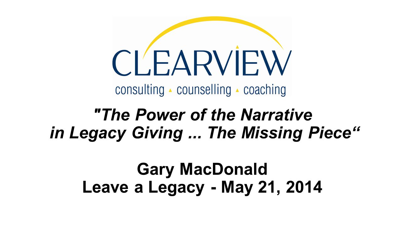 The Power of the Narrative in Legacy Giving...