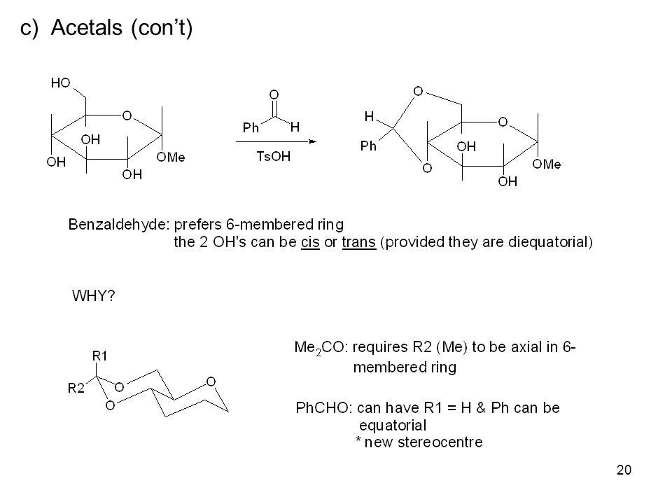 20 c) Acetals (con't)